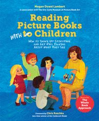 Reading Picture Books with ChildrenHow to Shake Up Storytime and Get Kids Talking about What They See【電子書籍】[ Megan Dowd Lambert ]