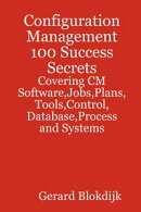 Configuration Management 100 Success Secrets - Covering CM Software,Jobs,Plans,Tools,Control,Database,Proces��