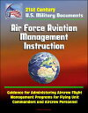 21st Century U.S. Military Documents: Air Force Aviation Management Instruction - Guidance for Administering Aircrew Flight Management Programs for Flying Unit Commanders and Aircrew Personnel【電子書籍】 Progressive Management