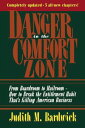 Danger in the Comfort ZoneFrom Boardroom to Mailroom -- How to Break the Entitlement Habit That's Killing American Business【電子書籍】[ Judith M. BARDWICK ]