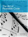 The Art of Readable CodeSimple and Practical Techniques for Writing Better Code【電子書籍】[ Dustin Boswell ]