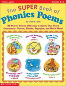 The Super Book of Phonics Poems: 88 Playful Poems With Easy Lessons That Teach Consonants, Vowels, Blends, D��