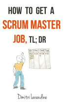 How to Get A Scrum Master Job: TLDR