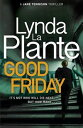 Good FridayBefore Prime Suspect there was Tennison ? this is her story【電子書籍】[ Lynda La Plante ]