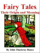 Fairy Tales; Their Origin And Meaning