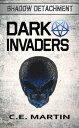 Dark Invaders【電子書籍】[ C.E. Martin ]