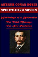 The Complete Spiritualist Occult & Myth Anthologies of Arthur Conan Doyle