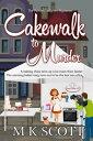 Cakewalk to Murder【電子書籍】[ M K Scott ]