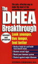 The DHEA BreakthroughLook Younger, Live Longer, Fe