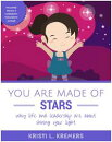 You Are Made of Stars: Why Life and Leadership Are About Shining Your Light