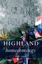 Highland HomecomingsGenealogy and Heritage Tourism in the Scottish Diaspora【電子書籍】[ Paul Basu ]