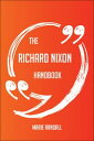 The Richard Nixon Handbook - Everything You Need To Know About Richard Nixon【電子書籍】 Marie Randall