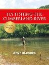 Fly Fishing the Cumberland River【電子書籍】[ Gene Slusher ]