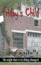 Friday's Child【電子書籍】[ Joe Martelle ]