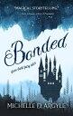 Bonded: Three Dark Fairy Tales【電子書籍】 Michelle D. Argyle