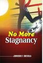 图书, 杂志, 漫画 - No More Stagnancy【電子書籍】[ Johnson F. Odesola ]