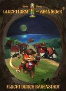 Leuchtturm der Abenteuer 02. Flucht durch B���renstadt