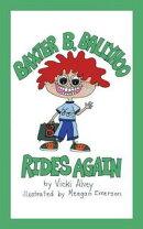 Baxter B. Ballyhoo Rides Again