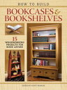 How to Build Bookcases & Bookshelves15 Woodworking Projects for Book Lovers【電子書籍】