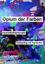 Opium der Farben
