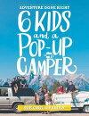 Six Kids and a Pop-Up Camper