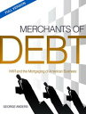 Merchants of Debt: KKR and the Mortgaging of American Business--The Full Version【電子書籍】[ George Anders ] - 楽天Kobo電子書籍ストア