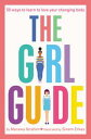 The Girl Guide50 Ways to Learn to Love Your Changing Body【電子書籍】[ Marawa Ibrahim ]