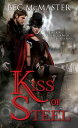 Kiss of Steel【電子書籍】[ Bec McMaster ]