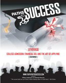 Paths to Success: Leverage College Admissions, Financial Aid and the Art of Applying