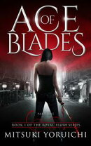 Ace of Blades: Part One Book 1 of The Royal Flush Series