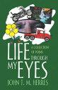 Life Through My EyesA Collection Of Poems【電子書籍】[ John T. M. Herres ]