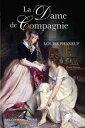 La Dame de Compagnie【電子書籍】[ Louise Phaneuf ]