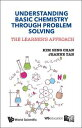 Understanding Basic Chemistry Through Problem SolvingThe Learner's Approach