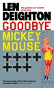 Goodbye Mickey Mouse【電子書籍】[ Len Deighton ]
