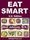 Eat Smart - U.S. Edition【電子書籍】[ Gail Johnson ]
