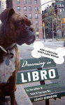 Dreaming in LibroHow a Good Dog Tamed a Bad Woman[ Louise Bernikow ]