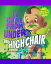 It Came from Under the High Chair: A Mystery【電子書籍】[ Karl Beckstrand ]