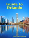 Guide to Orlando【電子書籍】[ World Travel Publish