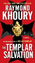 The Templar Salvation【電子書籍】[ Raymond Khoury ]