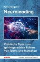 NeuroleadingPraktische Tipps zum gehirngerechten F?hren von Teams und Menschen