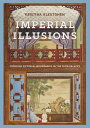 Imperial IllusionsCrossing Pictorial Boundaries in the Qing Palaces