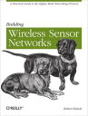 ショッピング Building Wireless Sensor Networkswith ZigBee, XBee, Arduino, and Processing【電子書籍】[ Robert Faludi ]
