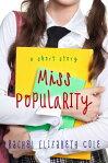 Miss Popularity: A Short Story[ Rachel Elizabeth Cole ]