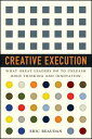 Creative ExecutionWhat Great Leaders Do to Unleash Bold Thinking and Innovation【電子書籍】[ Eric Beaudan ]