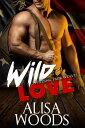 樂天商城 - Wild Love【電子書籍】[ Alisa Woods ]