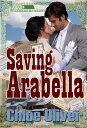 Saving Arabella【電子書籍】[ Chloe Oliver ]