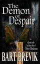 The Demon of Despair【電子書籍】 Bart Brevik