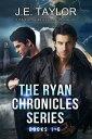 The Ryan Chronicles Series【電子書籍】[ J.E. Taylor ]