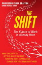 The Shift: The Future of Work is Already Here【電子書籍】[ Lynda Gratton ]