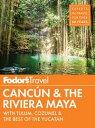 Fodor's Cancun & The Riviera Mayawith Tulum, Cozum